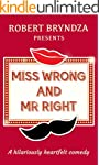 Miss Wrong and Mr Right (English Edit...