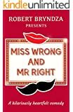 Miss Wrong and Mr Right (English Edition)