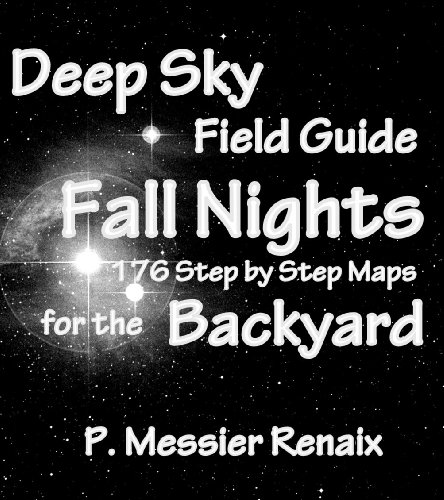 Fall & Early Winter Nights Deep Sky Astronomy Field Guide for the Backyard: 176 Step by Step Maps (Messier Objects Chart compare prices)