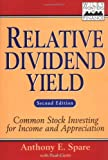 img - for Relative Dividend Yield: Common Stock Investing for Income and Appreciation, 2nd Edition book / textbook / text book