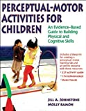 img - for Perceptual-Motor Activities for Children by Jill A. Johnstone (2011-11-01) book / textbook / text book