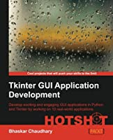 Tkinter GUI Application Development HOTSHOT