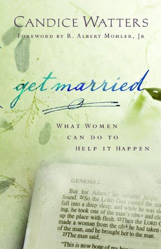 Get Married: What Women Can Do to Help It Happen