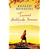 "Tausend strahlende Sonnen: Romanvon ""Khaled Hosseini"""