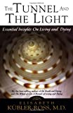 img - for Tunnel and the Light: Essential Insights on Living and Dying book / textbook / text book