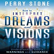 How to Interpret Dreams and Visions: Understanding God's Warnings and Guidance | [Perry Stone]