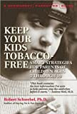 How to Help Your Kids Choose to Be Tobacco Free: A Guide for Parents of Children Ages 3 Through 19