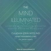 The Mind Illuminated: A Complete Meditation Guide Integrating Buddhist Wisdom and Brain Science | [Culadasa John Yates PhD, Matthew Immergut PhD, Jeremy Graves]
