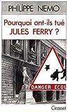 img - for Pourquoi ont-ils tue Jules Ferry?: La derive de l'ecole sous la Ve Republique (French Edition) by Nemo Philippe (1991-01-01) Paperback book / textbook / text book