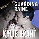 Guarding Raine   Kylie Brant