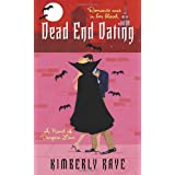 Dead End Dating: A Novel of Vampire Love (Dead End Dating, Book 1) ~ Kimberly Raye