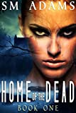 Home of the Dead: Book 1