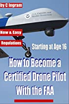 HOW TO BECOME A CERTIFIED DRONE PILOT WITH THE FAA