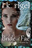 Bride of Fae (Wyrd and Fae Book 2) - L.K. Rigel