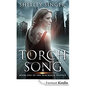 Torch Song: A Kickass Heroine, A Post-Apocalyptic World: Book One Of The Blackjack Trilogy (English Edition)