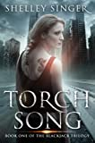 Torch Song: A Kickass Heroin... - Shelley Singer