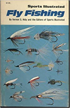 Fly fishing sports illustrated vernon s hidy the for Fly fishing shops near me