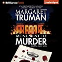 Monument to Murder: Capital Crimes Series, Book 25 (       UNABRIDGED) by Margaret Truman, Donald Bain Narrated by Dick Hill