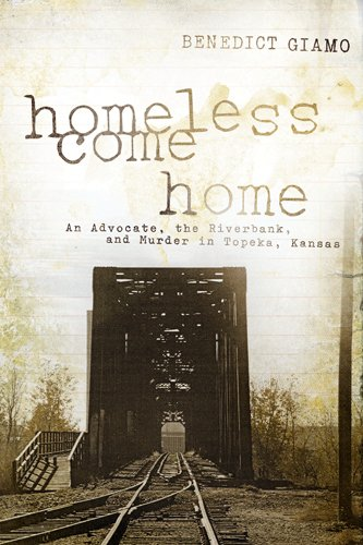 Homeless Come Home: An Advocate, the Riverbank, and...