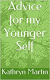Advice for my Younger Self