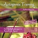 Autogenes Training Vol. 3: Für Höchstleistungen in Beruf und Sport Hörbuch von Andrea Straucher Gesprochen von: Andrea Straucher