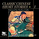 Classic Chinese Short Stories, Volume 1 (       UNABRIDGED) by Lin Yu Tang, Feng Meng-lung, P'u Sung-ling,  more Narrated by Charlton Griffin