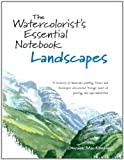 The Watercolorist's Essential Notebook: Landscapes (1581806604) by MacKenzie, Gordon