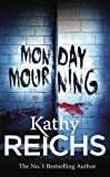 Monday Mourning (0099441489) by Reichs, Kathy
