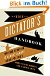The Dictator's Handbook: Why Bad Beha...