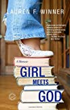 Girl Meets God: A Memoir (0812970802) by Lauren F. Winner