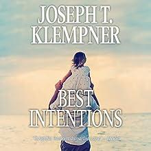 Best Intentions | Livre audio Auteur(s) : Joseph T. Klempner Narrateur(s) : Jeff Cummings