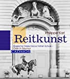 Reitkunst: Klassische Dressur bis zur Hohen Schule- Odin in Saumur (Cadmos Pferdebuch)