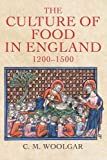 "Christopher Woolgar, ""The Culture of Food in England, 1200-1500"" (Yale UP, 2016)"