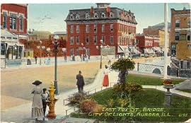 1913 Vintage Postcard - East Fox Street and Bridge - Aurora Illinois
