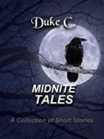 MidNite Tales: A Collection Of Short Stories