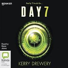 Day 7 | Livre audio Auteur(s) : Kerry Drewery Narrateur(s) : Rosie Jones