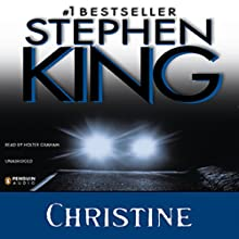 Christine (       UNABRIDGED) by Stephen King Narrated by Holter Graham