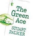 The Green Ace: Hildegarde Withers, Book 11 (       UNABRIDGED) by Stuart Palmer Narrated by Julie McKay