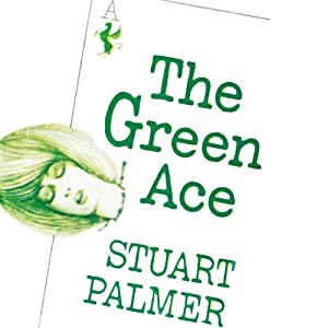 The Green Ace: Hildegarde Withers, Book 11 | [Stuart Palmer]