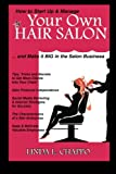 img - for How to Start Up & Manage Your Own Hair Salon: And Make it BIG in the Salon Business book / textbook / text book