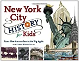 New York City History for Kids: From New Amsterdam to the Big Apple with 21 Activities (For Kids series)