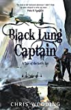 The Black Lung Captain: Tales of the Ketty Jay: Bk. 2 (Tales of the Ketty Jay 2) Chris Wooding BA