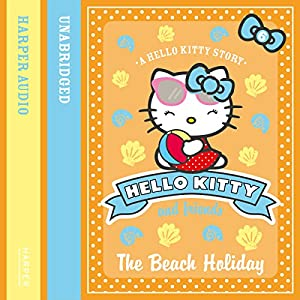 The Beach Holiday: Hello Kitty and Friends, Book 6 | [Linda Chapman, Michelle Misra]