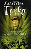 img - for Surviving Tenko: The Story of Margot Turner by Starns, Penny (2010) Paperback book / textbook / text book