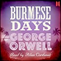 Burmese Days (       UNABRIDGED) by George Orwell Narrated by Allan Corduner