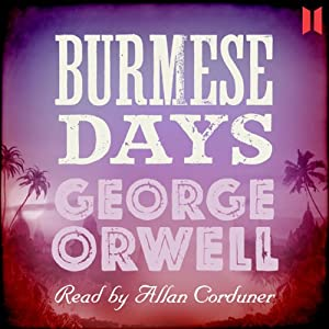 Burmese Days | [George Orwell]