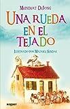 Una Rueda En El Tejado (Spanish Edition)
