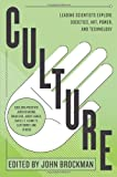 Culture: Leading Scientists Explore Societies, Art, Power, and Technology (0062023136) by Brockman, John