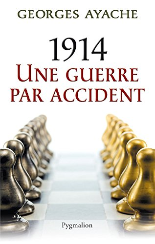 1914 - une guerre par accident