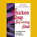 Chicken Soup for the Surviving Soul: Healing Stories of Courage and Inspiration | Jack Canfield,Mark Victor Hansen,Patty Aubery,Nancy Mitchell